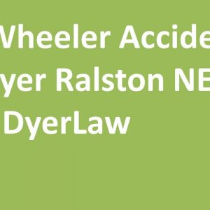 18 Wheeler Accident Lawyer Ralston NE Call 888 DyerLaw
