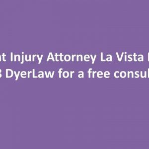 Accident Injury Attorney La Vista NE Call 888 DyerLaw