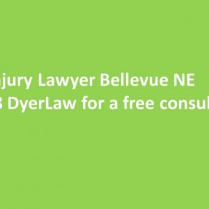 Brain Injury Lawyer Bellevue NE Call 888 DyerLaw