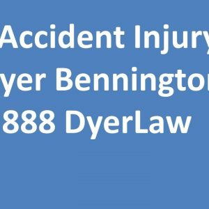 Car Accident Injury Lawyer Bennington NE  Call 888 DyerLaw