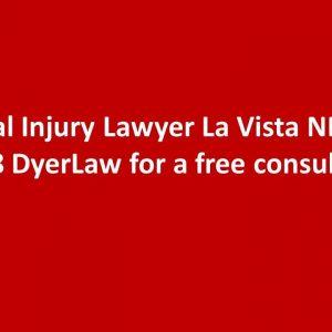 Personal Injury Lawyer in La Vista NE Call 888 DyerLaw