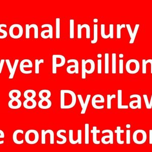 Personal Injury Lawyer Papillion NE Call 888 DyerLaw