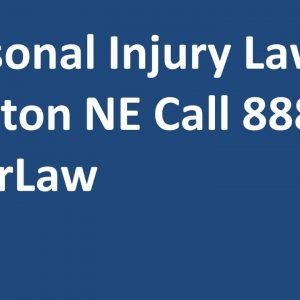 Personal Injury Lawyer Ralston NE Call 888 DyerLaw