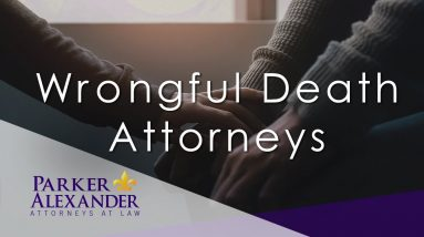 Contact Our Wrongful Death Attorneys for a Free Consultation | Parker Alexander