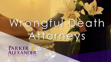 Wrongful Death Lawyers | Parker Alexander - Attorneys At Law